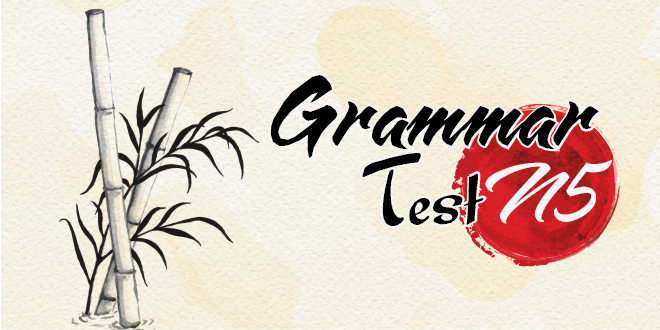 20 JLPT N5 Grammar Tests with answer and detail explanation