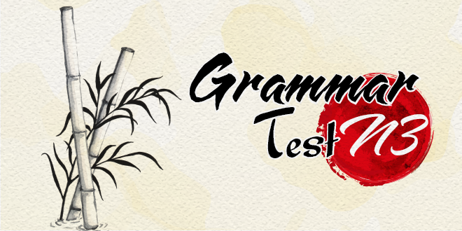 20 JLPT N3 Grammar Tests with answer and detail explanation